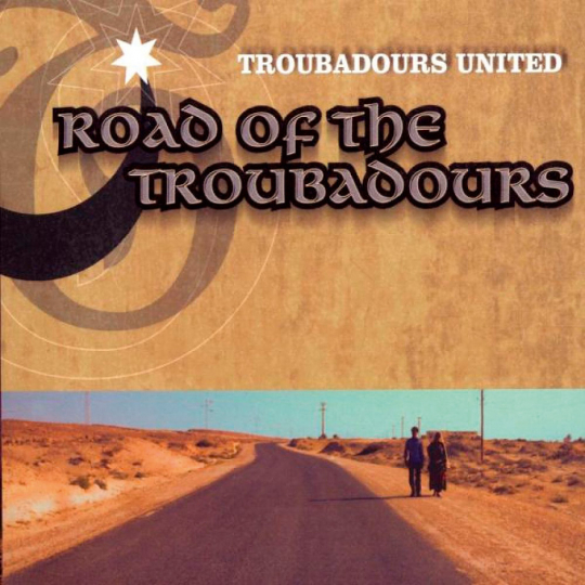Troubadours United - Road Of The Troubadours. CD.