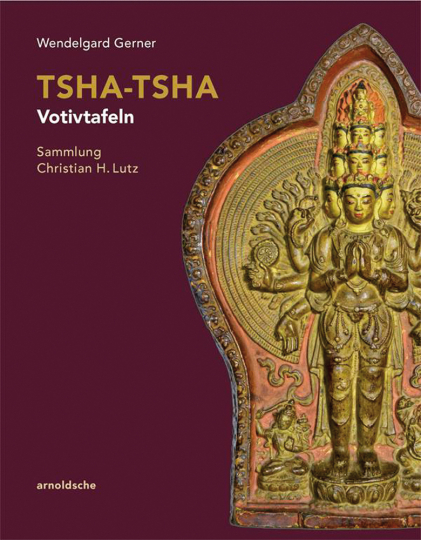 Tsha-Tsha. Votivtafeln aus dem buddhistischen Kulturkreis. Sammlung Christian H. Lutz.