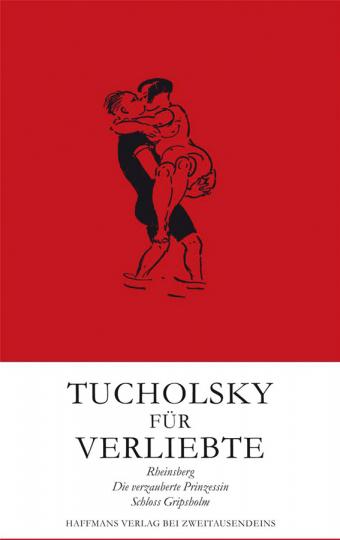 Tucholsky für Verliebte. Eine Trilogie.