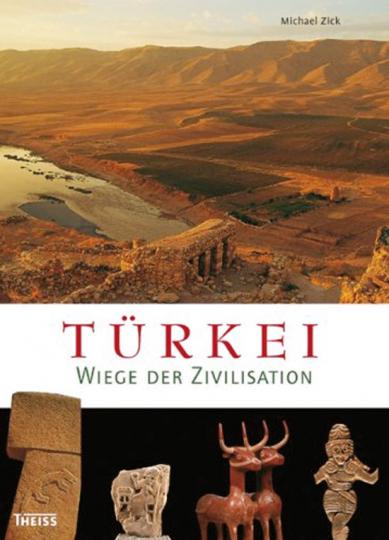Türkei. Wiege der Zivilisation.