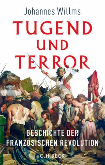 Tugend und Terror - Geschichte der Französischen Revolution