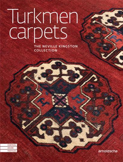 Turkmen Carpets. The Neville Kingston Collection.