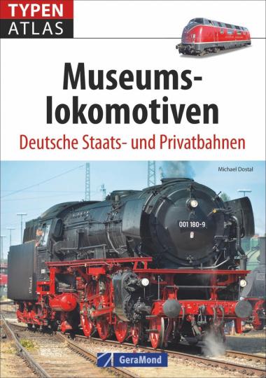 Typenatlas Museumslokomotiven. Deutsche Staats- und Privatbahnen.