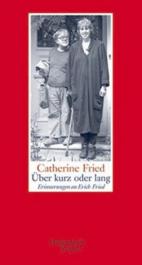 Über kurz oder lang - Erinnerungen an Erich Fried