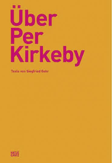 Über Per Kirkeby. Texte von Siegfried Gohr.