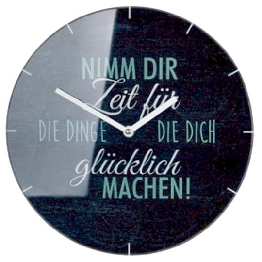 """Uhr """"Nimm Dir Zeit für die Dinge, die..."""""""