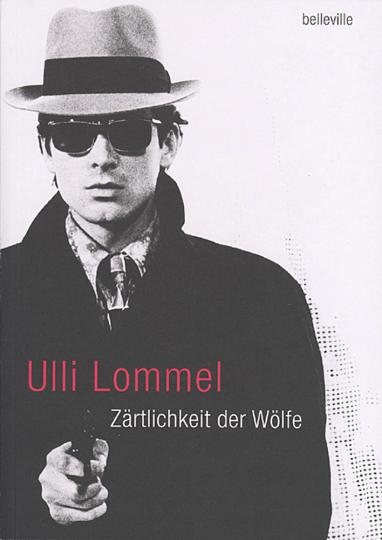 Ulli Lommel. Zärtlichkeit der Wölfe. Begegnungen und Geschichten.