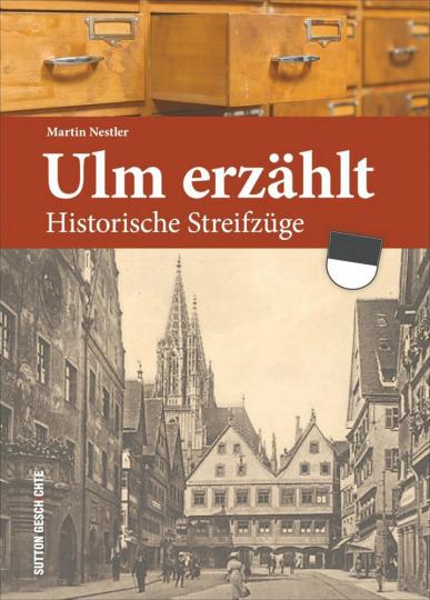 Ulm erzählt - Historische Streifzüge.