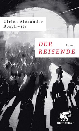 Ulrich Alexander Boschwitz. Der Reisende. Roman.