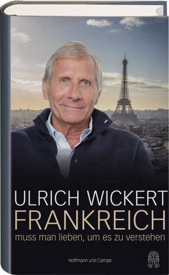 Frankreich muss man lieben, um es zu verstehen.