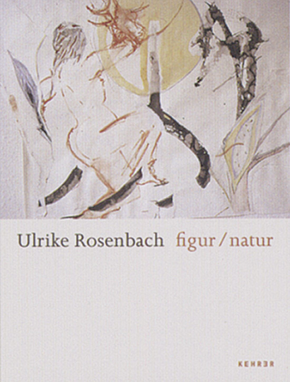 Ulrike Rosenbach. figur / natur.