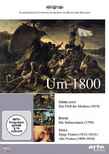 Um 1800. Géricault - David - Goya. DVD.