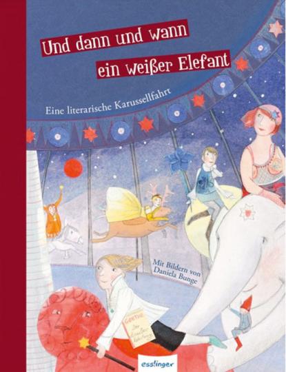 Und dann und wann ein weißer Elefant. Eine literarische Karussellfahrt.