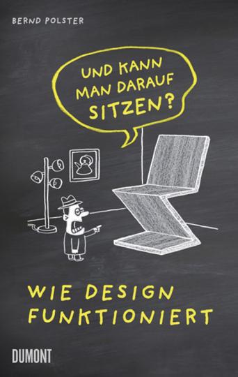 Und kann man darauf sitzen? Wie Design funktioniert.