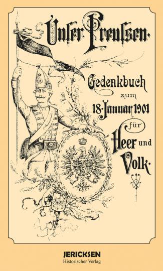 Unser Preußen - Gedenkbuch zum 18. Januar 1901 für Heer und Volk