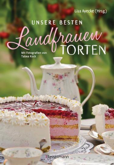 Unsere besten Landfrauen-Torten.