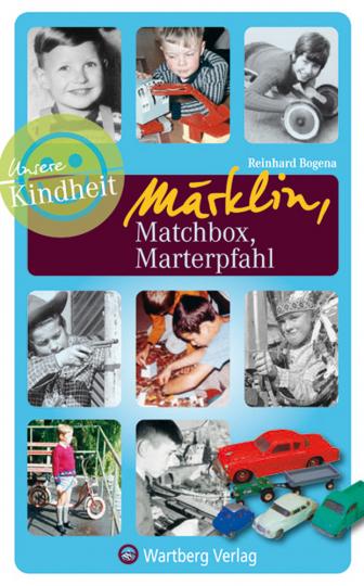 Unsere Kindheit - Märklin, Matchbox, Marterpfahl.