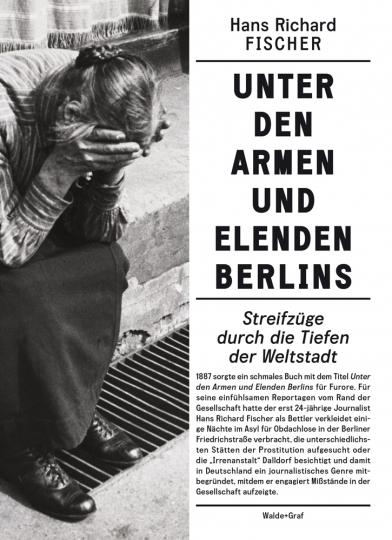 Unter den Armen und Elenden Berlins. Streifzüge durch die Tiefen der Weltstadt.