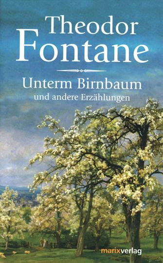 Unterm Birnbaum und andere Erzählungen.