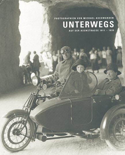 Unterwegs auf der Axenstrasse 1911-1939.