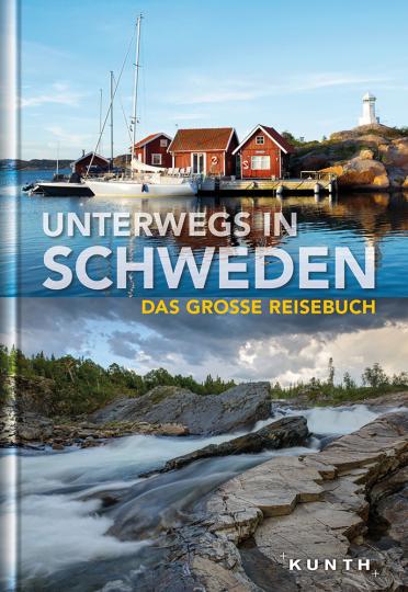 Unterwegs in Schweden. Das große Reisebuch.