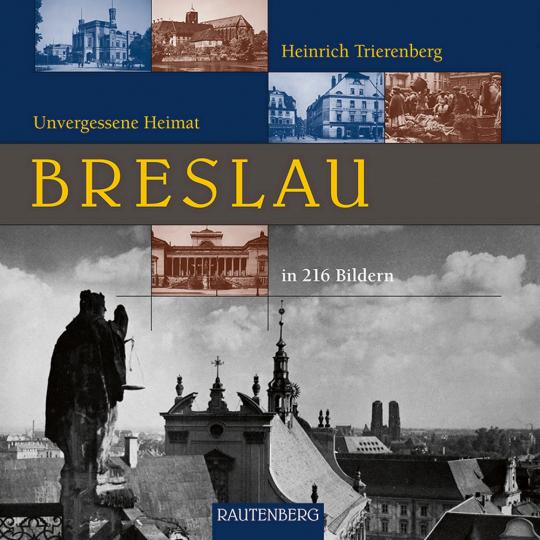 Unvergessene Heimat Breslau.