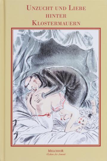 Unzucht und Liebe hinter Klostermauern. Reprint der Originalausgabe um 1930.