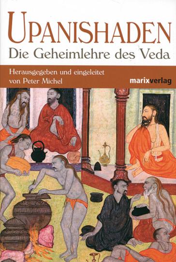 Upanishaden. Die Geheimlehre des Veda.