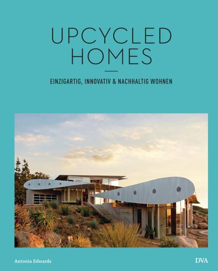 Upcycled Homes. Einzigartig, innovativ und nachhaltig wohnen.