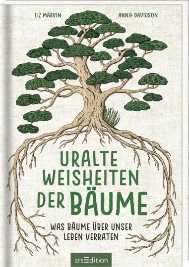 Uralte Weisheiten der Bäume. Was Bäume über unser Leben verraten.