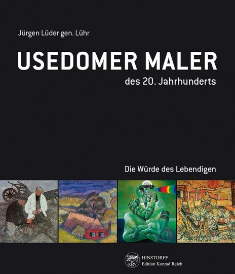 Usedomer Maler des 20. Jahrhunderts. Die Würde des Lebendigen.
