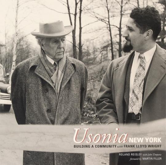 Usonia. New York. Building a Community with Frank Lloyd Wright.