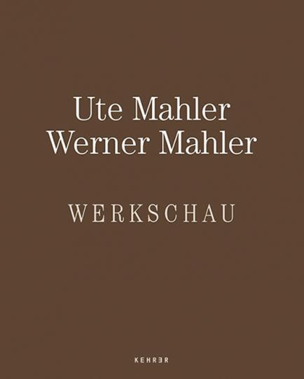Ute Mahler und Werner Mahler. Werkschau.