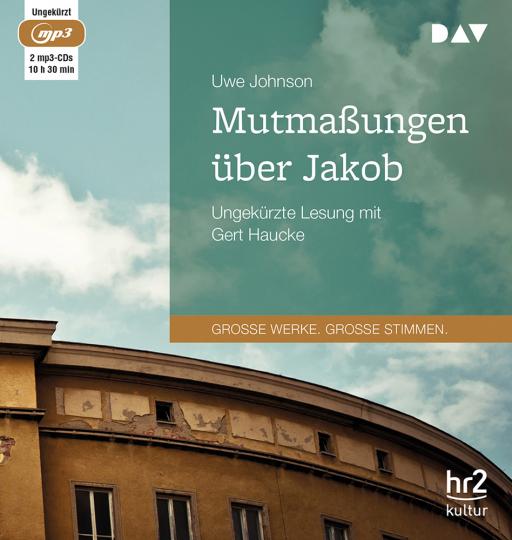 Uwe Johnson. Mutmaßungen über Jakob. mp3-CD.