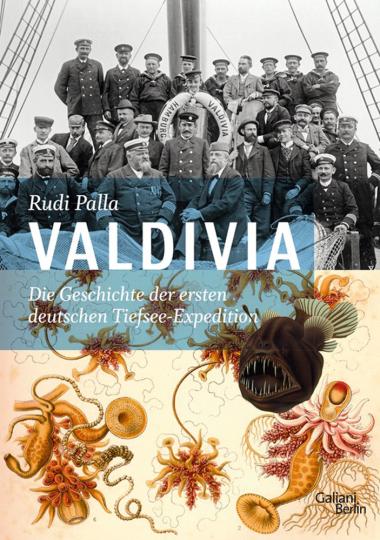 Valdivia. Die Geschichte der ersten deutschen Tiefsee-Expedition.
