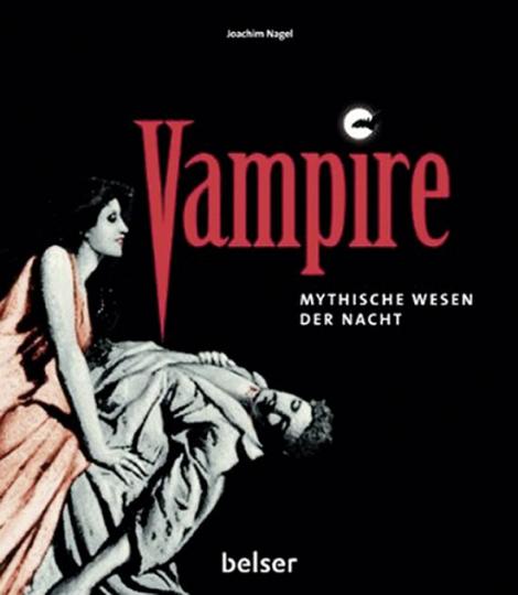 Vampire. Mythische Wesen der Nacht.