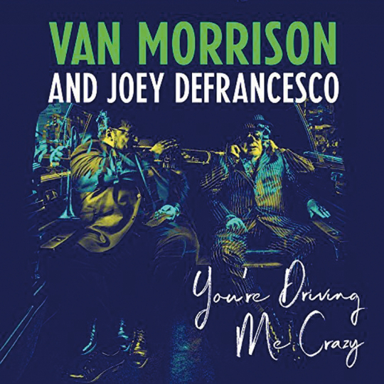 Van Morrison & Joey DeFrancesco. You're Driving Me Crazy. 2 LPs.