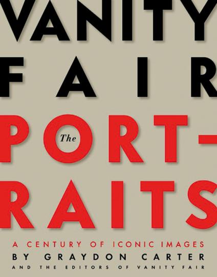 Vanity Fair. Portraits. Ein Jahrhundert der Ikonen.