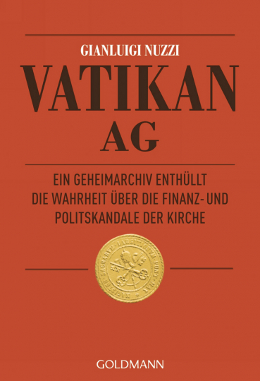 Vatikan AG - Ein Geheimarchiv enthüllt die Wahrheit über die Finanz- und Politskandale der Kirche