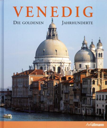 Venedig Die Goldenen Jahrhunderte