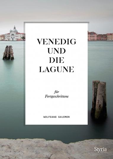 Venedig und die Lagune für Fortgeschrittene.