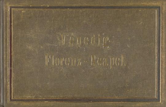 Venedig, Florenz, Neapel. Ein fotografisches Reisealbum 1877.