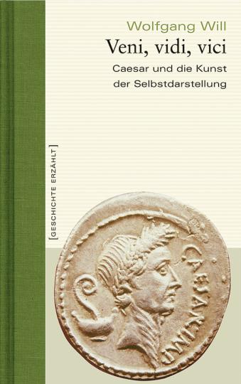 Veni, vidi, vici. Caesar und die Kunst der Selbstdarstellung.