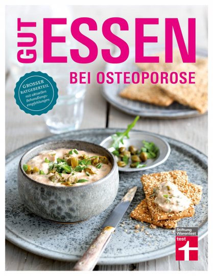 Vera Herbst. Gut essen bei Osteoporose. Großer Ratgeberteil mit aktuellen Behandlungsempfehlungen.
