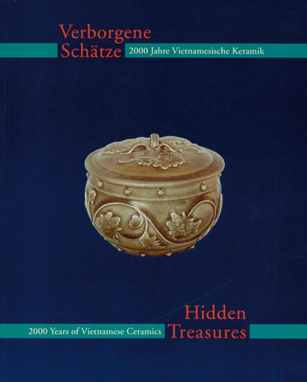 Verborgene Schätze. 2000 Jahre Vietnamesische Keramik.