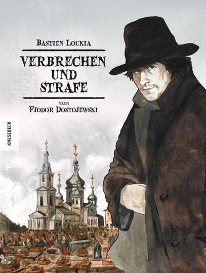 Verbrechen und Strafe. Graphic Novel. Nach Fjodor Dostojewski.