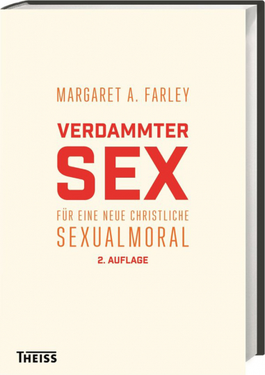 Verdammter Sex - Für eine neue christliche Sexualmoral