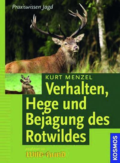 Verhalten, Hege und Bejagung des Rotwildes. Praxiswissen Jagd.