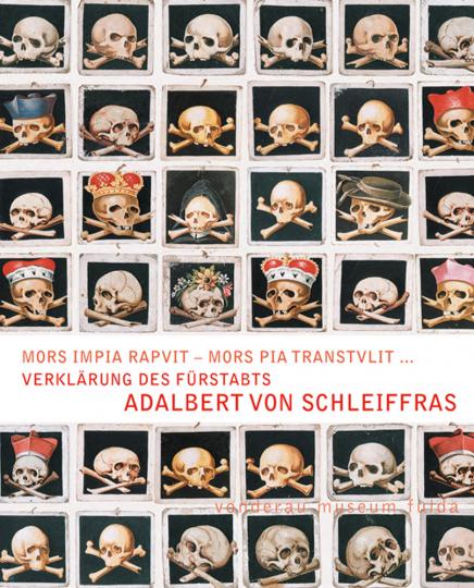 Verklärung des Fürstabts Adalbert von Schleiffras. Mors Impia Rapuit - Mors Pia Transtulit.