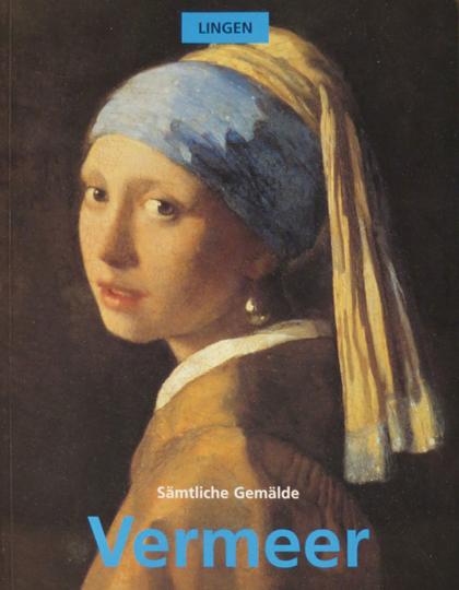 Vermeer: Sämtliche Gemälde 1632-1675.